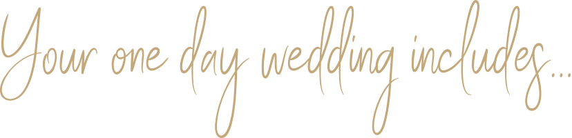 your one day wedding includes